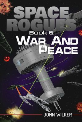 Space Rogues 6: War and Peace