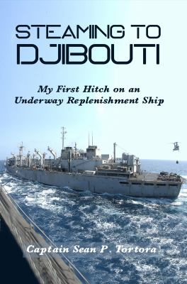 Steaming to Djibouti: My First Hitch on an Underway Replenishment Ship