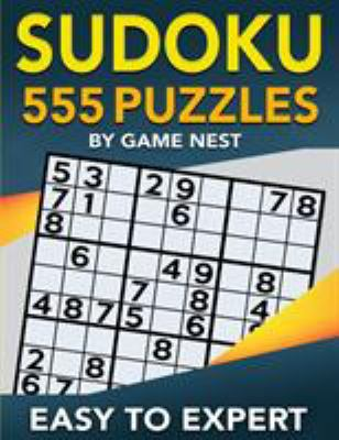 Sudoku 555 Puzzles Easy to Expert: Easy, Medium, Hard, Very Hard, and Expert Level Sudoku Puzzle Book For Adults (Puzzles & Games for Adults)