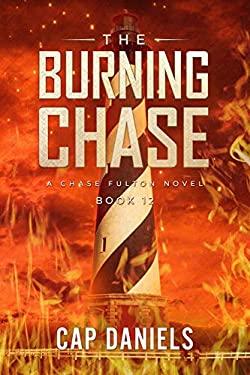 The Burning Chase: A Chase Fulton Novel (Chase Fulton Novels)