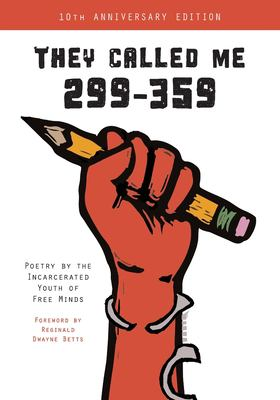 They Called Me 299-359: Poetry by the Incarcerated Youth of Free Minds