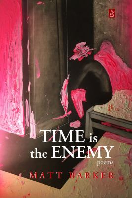 Time Is The Enemy: Poems