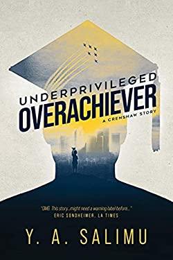 Underprivileged Overachiever: A Crenshaw Story