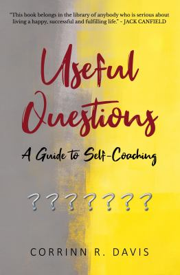 Useful Questions: A Guide to Self-Coaching