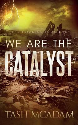 We are the Catalyst (The Psionics)