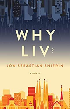 Why Liv?: A Novel