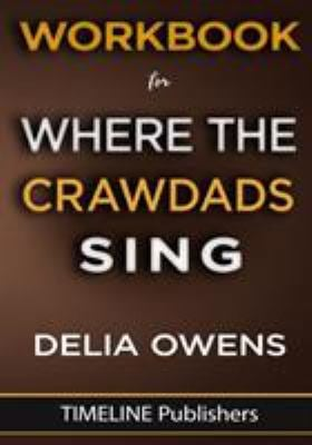 Workbook For Where The Crawdads Sing: A Novel By Delia Owens