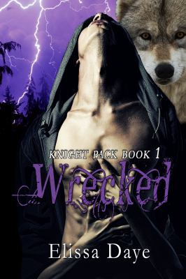 Wrecked: Knight Pack  Wolf Shifter Paranormal Romance (Knight Pack Series)