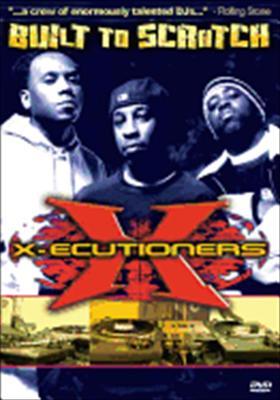 X-Ecutioners: Built to Scratch