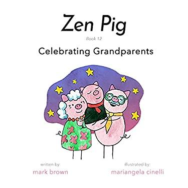 Zen Pig: Celebrating Grandparents