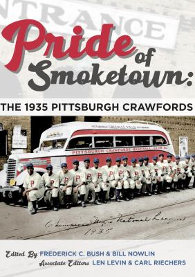 Pride of Smoketown: The 1935 Pittsburgh Crawfords (SABR Baseball Library)