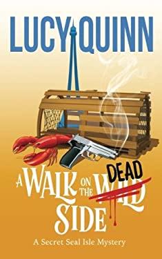 A Walk on the Dead Side (Secret Seal Isle Mysteries) (Volume 3)