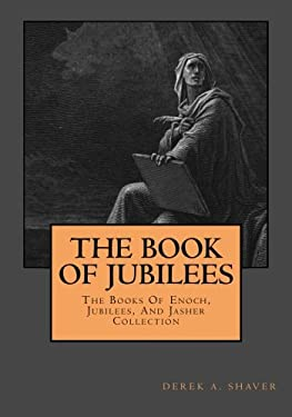 The Book Of Jubilees (The Books Of Enoch, Jubilees, And Jasher Collection) (Volume 2)