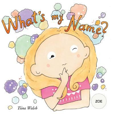What's my name? ZOE