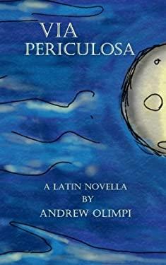 Via Periculosa: A Latin Novella (Latin Edition)