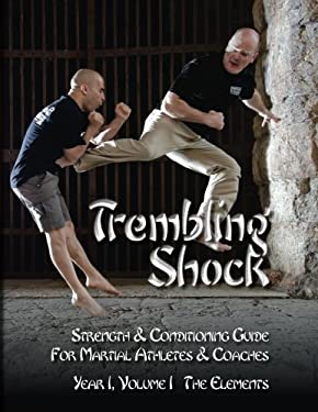 Trembling Shock: Strength & Conditioning Guide for Martial Athletes & Coaches (Volume 1)