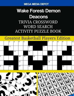 Wake Forest Demon Deacons Trivia Crossword Word Search Activity Puzzle Book: Greatest Basketball Players Edition