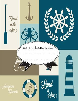 Composition Notebook, 8.5 x 11, 110 pages : Nautical-graphics: (School Notebooks)