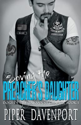 Saving the Preacher's Daughter (Dogs of Fire: Savannah)