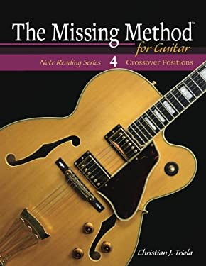 The Missing Method for Guitar: Crossover Positions (Note Reading Series) (Volume 4)