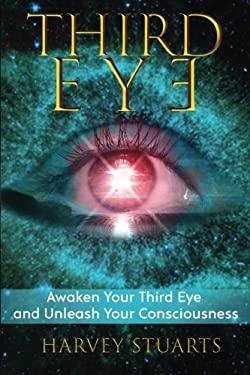 Third Eye: Awaken Your Third Eye, Find Spiritual Enlightenment, Open Pineal Gland, Mediumship, 3rd Eye, Psychic Abilities, Increase Your Awareness And