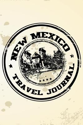 New Mexico Travel Journal: Blank Travel Notebook (6x9), 108 Lined Pages, Soft Cover (Blank Travel Journal)(Travel Journals To Write In)(Travel Stamp)