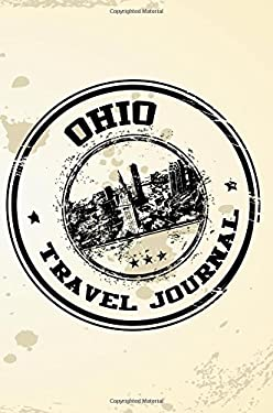 Ohio Travel Journal: Blank Travel Notebook (6x9), 108 Lined Pages, Soft Cover (Blank Travel Journal)(Travel Journals To Write In)(Travel Stamp)