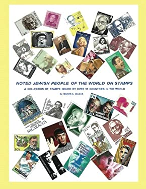 """""""Noted Jewish People of the World On Stamps"""": A Collection of Stamps Issued By Over 95 Countries in the World"""
