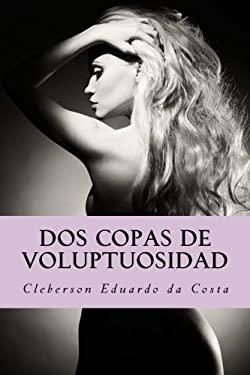 Dos copas de Voluptuosidad: Una novela sobre la justicia del  amor (Spanish Edition)