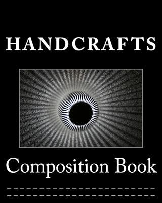 Composition Book: Handcrafts