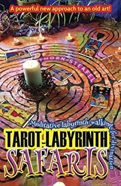 Tarot-Labyrinth Safaris: Meditative labyrinth-walking for divination