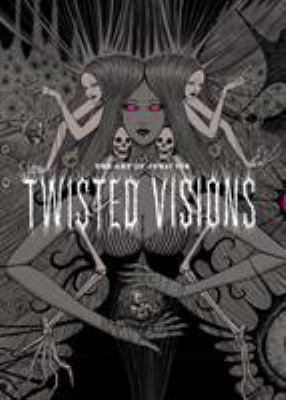 Art Of Junji Ito (The Art of Junji Ito: Twisted Visions)