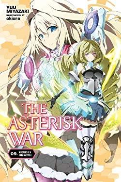 The Asterisk War, Vol. 9 (light novel): Whispers of a Long Farewell