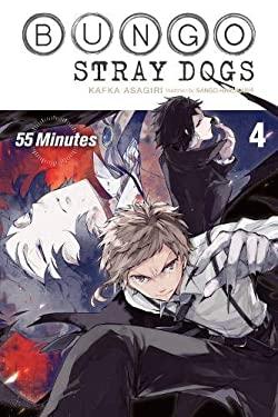 Bungo Stray Dogs, Vol. 4 (light novel): 55 Minutes (Bungo Stray Dogs (light novel) (4))
