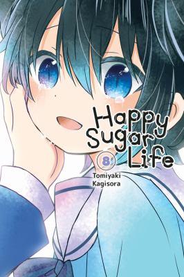 Happy Sugar Life, Vol. 8 (Happy Sugar Life, 8)