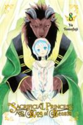 Sacrificial Princess and the King of Beasts, Vol. 8 (Sacrificial Princess and the King of Beasts (8))