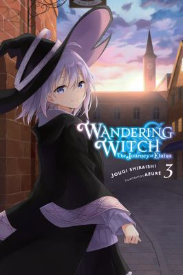 Wandering Witch: The Journey of Elaina, Vol. 3 (light novel) (Wandering Witch: The Journey of Elaina, 3)