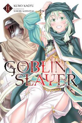 Goblin Slayer, Vol. 11 (light novel) (Goblin Slayer (Light Novel), 11)