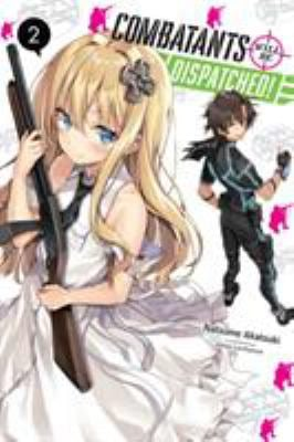 Combatants Will Be Dispatched!, Vol. 2 (light novel) (Combatants Will Be Dispatched! (light novel) (2))