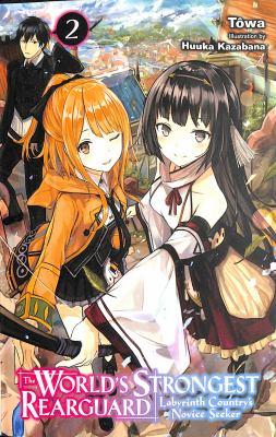 World's Strongest Rearguard 2 (The World's Strongest Rearguard (light novel) (2))