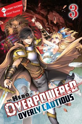 The Hero Is Overpowered but Overly Cautious, Vol. 3 (light novel) (The Hero Is Overpowered but Overly Cautious (light novel) (3))