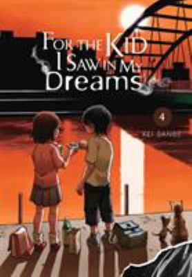 For the Kid I Saw in My Dreams, Vol. 4 (For the Kid I Saw in My Dreams (4))