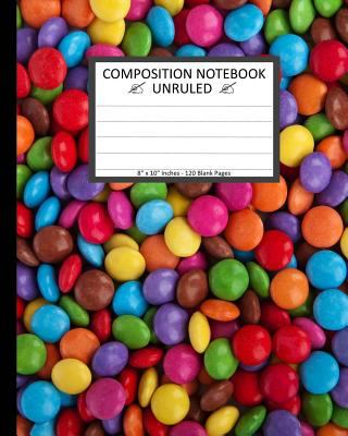 "Unruled Composition Notebook 8"" x 10"". 120 Pages. Button Candy Chocolate: Unruled Composition Notebook 8"" x 10"". 120 Pages. Beautiful Button Candy Cho"