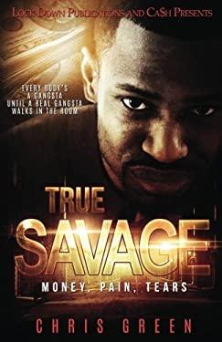 True Savage: Money, Pain, Tears (Volume 1)