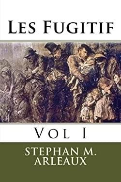 Les Fugitif: Vol I
