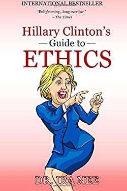 Hillary Clinton's Guide to Ethics
