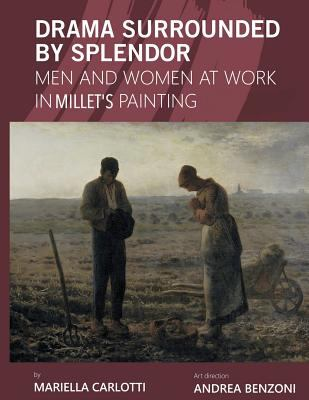 Drama Surrounded by Splendor: Men and Women at Work in Jean-Franois Millet's Paintings