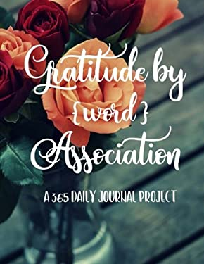 Gratitude by Word Association: A 365 Daily Journal Project