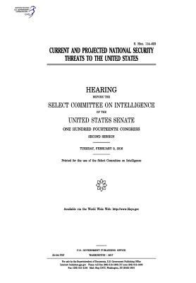 Current and projected national security threats to the United States :hearing before the Select Committee on Intelligence of the United States ... se