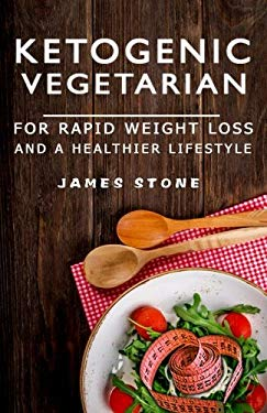 Ketogenic Vegetarian For Rapid Weight Loss And A Healthier Lifestyle: 2 weeks meal plan with 40 best easy & delicious keto vegetarian diet recipes ( .